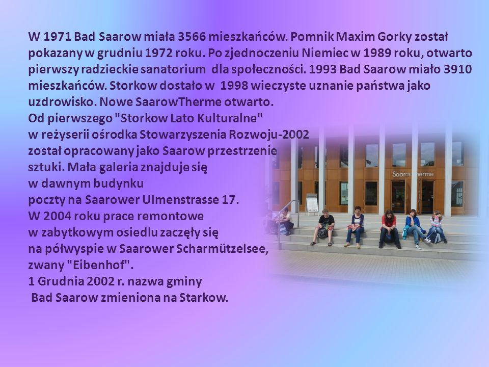 W 1971 Bad Saarow miała 3566 mieszkańców. Pomnik Maxim Gorky został pokazany w grudniu 1972 roku.