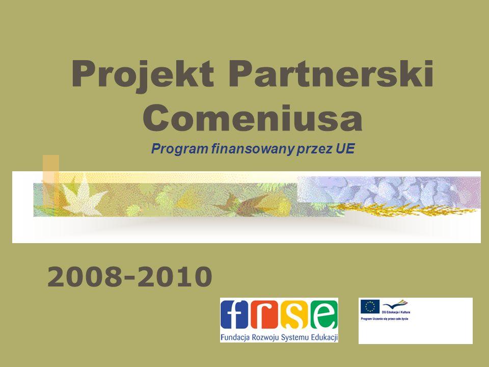 Projekt Partnerski Comeniusa Program finansowany przez UE 2008-2010