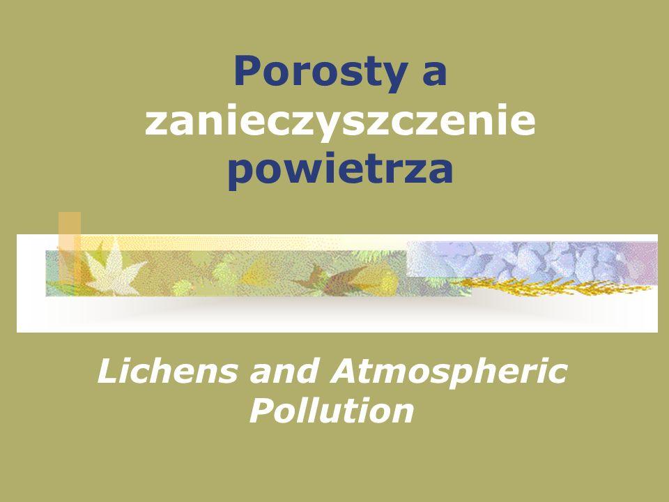 Porosty a zanieczyszczenie powietrza Lichens and Atmospheric Pollution