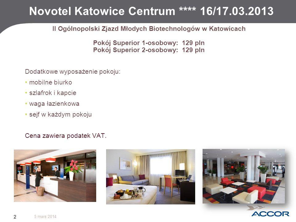 5 mars 2014 2 Novotel Katowice Centrum **** 16/17.03.2013 Dodatkowe wyposażenie pokoju: mobilne biurko szlafrok i kapcie waga łazienkowa sejf w każdym