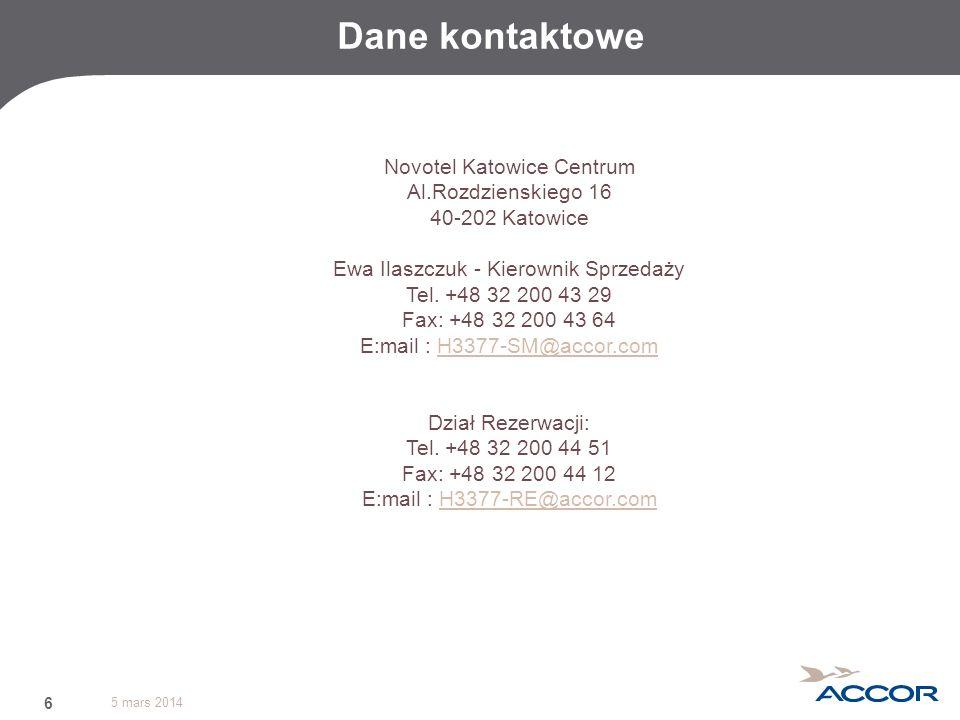 5 mars 2014 6 Dane kontaktowe Novotel Katowice Centrum Al.Rozdzienskiego 16 40-202 Katowice Ewa Ilaszczuk - Kierownik Sprzedaży Tel. +48 32 200 43 29
