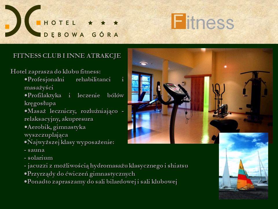 FITNESS CLUB I INNE ATRAKCJE Hotel zaprasza do klubu fitness: Profesjonalni rehabilitanci i masażyści Profesjonalni rehabilitanci i masażyści Profilak