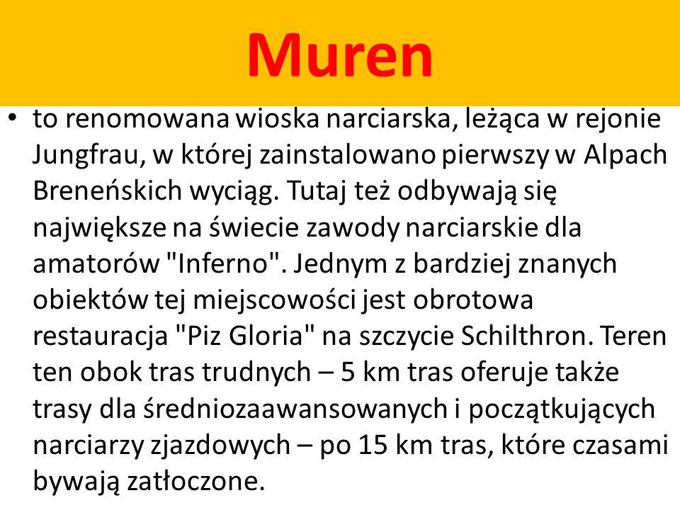 Muren to renomowana wioska narciarska, leżąca w rejonie Jungfrau, w której zainstalowano pierwszy w Alpach Breneńskich wyciąg. Tutaj też odbywają się