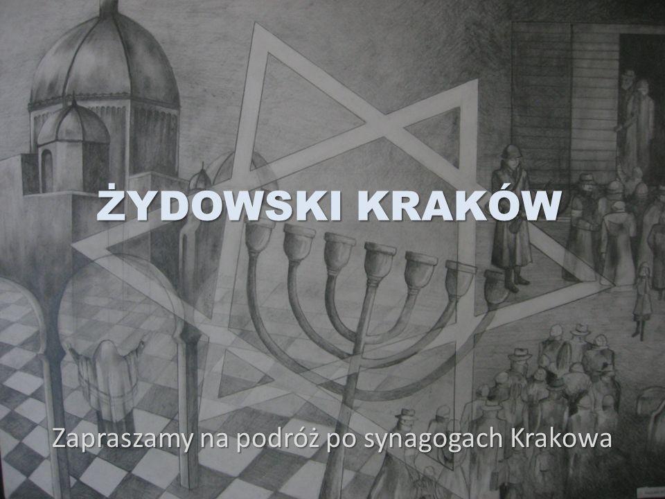 ŻYDOWSKI KRAKÓW Zapraszamy na podróż po synagogach Krakowa