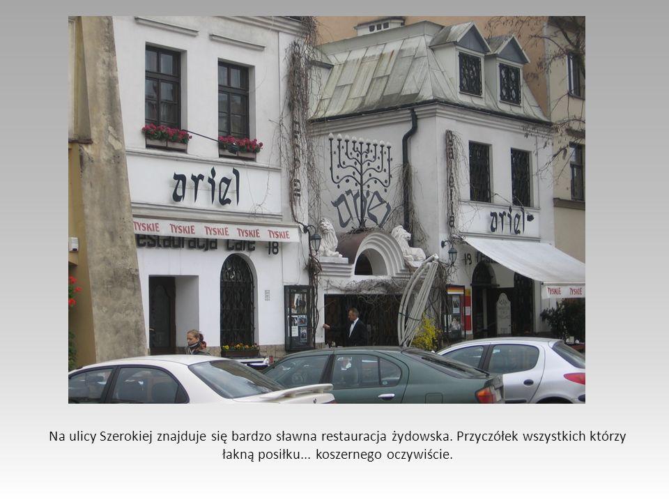 Na ulicy Szerokiej znajduje się bardzo sławna restauracja żydowska. Przyczółek wszystkich którzy łakną posiłku... koszernego oczywiście.