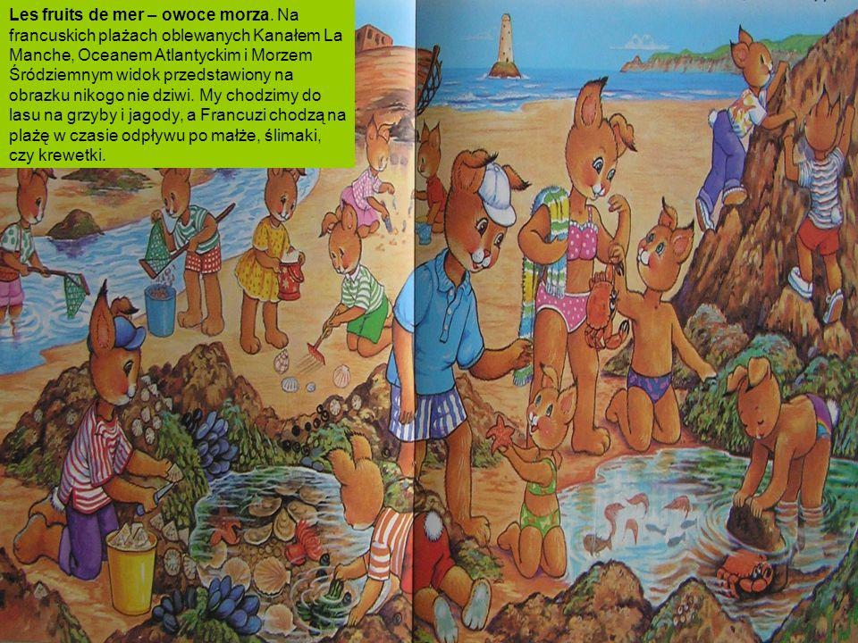 Les fruits de mer – owoce morza. Na francuskich plażach oblewanych Kanałem La Manche, Oceanem Atlantyckim i Morzem Śródziemnym widok przedstawiony na