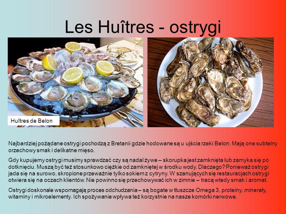 Les Huîtres - ostrygi Huîtres de Belon Najbardziej pożądane ostrygi pochodzą z Bretanii gdzie hodowane są u ujścia rzeki Belon. Mają one subtelny orze