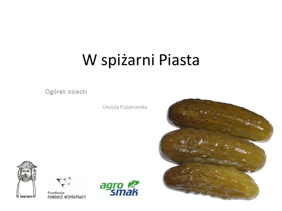 W spiżarni Piasta Tradycja kiszenia ogórków w Osieku gmina Pakosław sięga 1945 roku, kiedy to ogrodnik Pan Zygmunt Sierpowski, obok uprawy różnych warzyw zajął się również przetwarzaniem ogórków.
