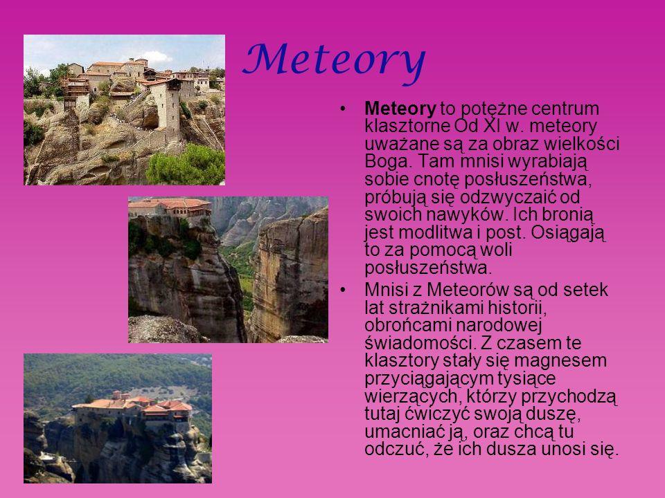 Meteory Meteory to potężne centrum klasztorne Od XI w.