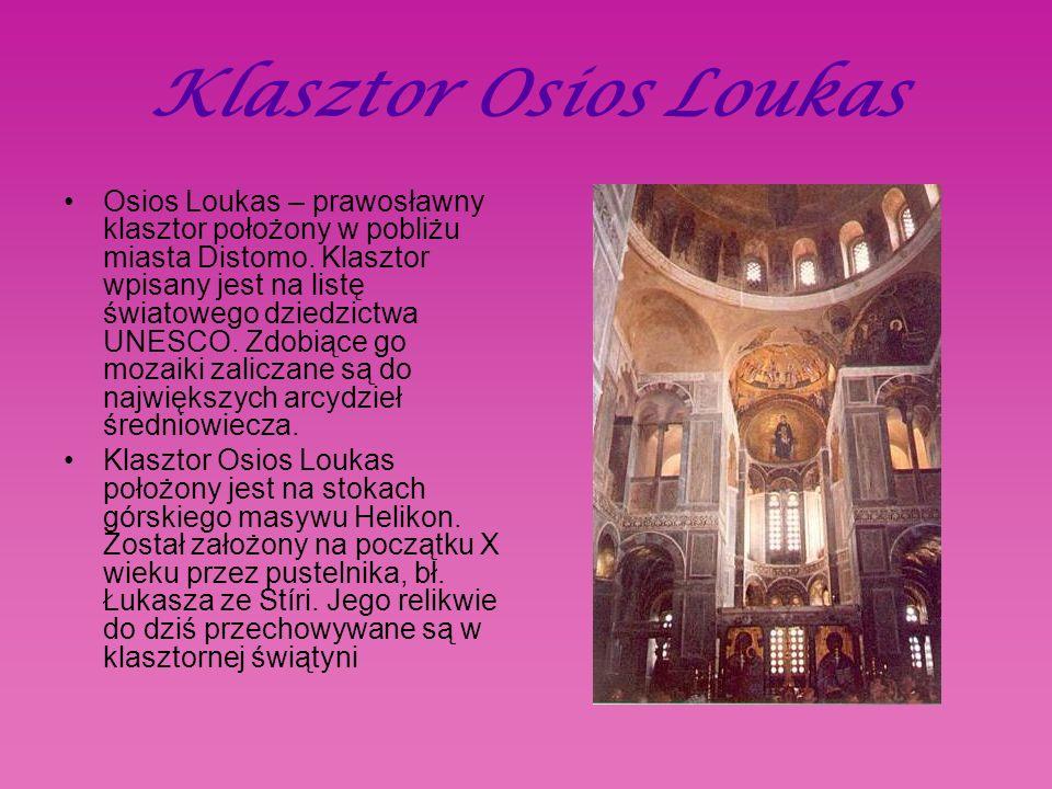 Klasztor Osios Loukas Osios Loukas – prawosławny klasztor położony w pobliżu miasta Distomo.