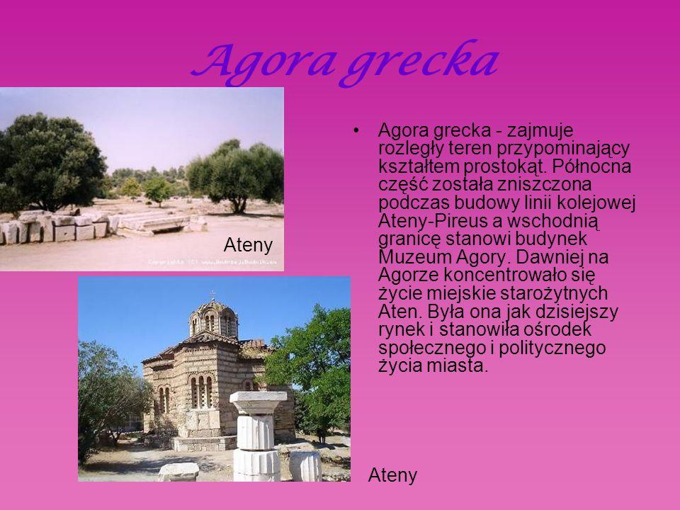 Agora grecka Ateny Agora grecka - zajmuje rozległy teren przypominający kształtem prostokąt.