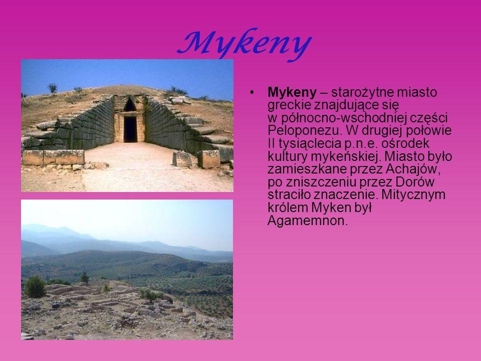 Mykeny Mykeny – starożytne miasto greckie znajdujące się w północno-wschodniej części Peloponezu.