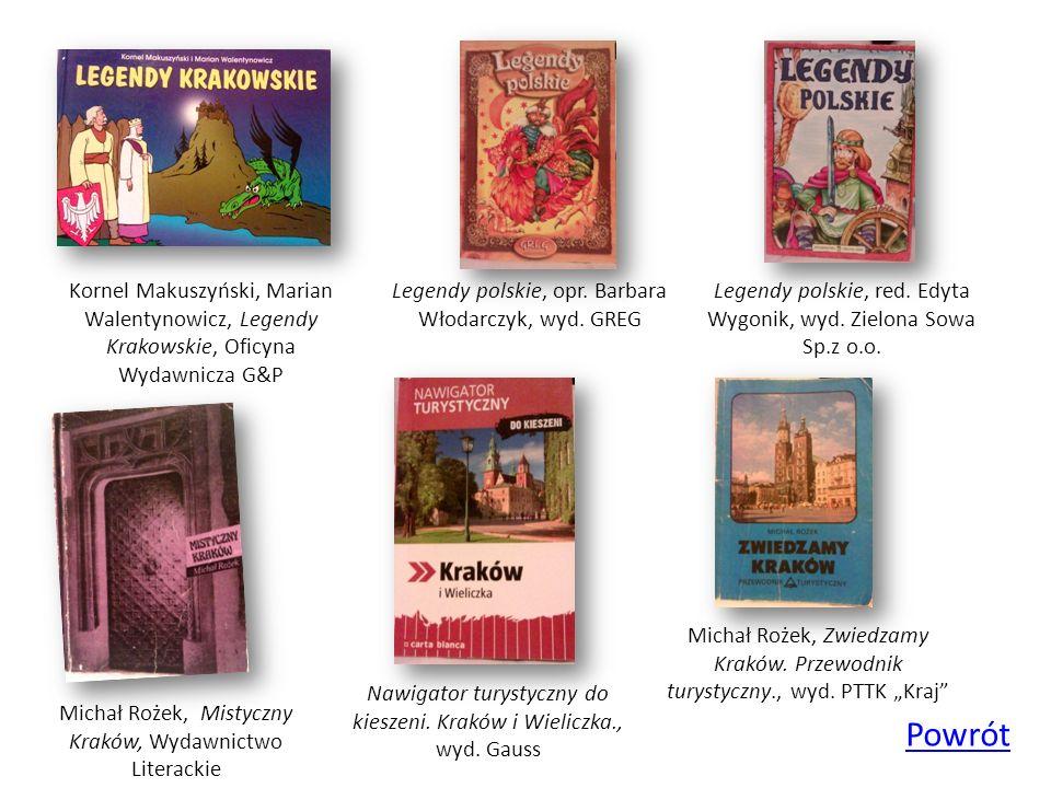 Kornel Makuszyński, Marian Walentynowicz, Legendy Krakowskie, Oficyna Wydawnicza G&P Legendy polskie, opr. Barbara Włodarczyk, wyd. GREG Legendy polsk