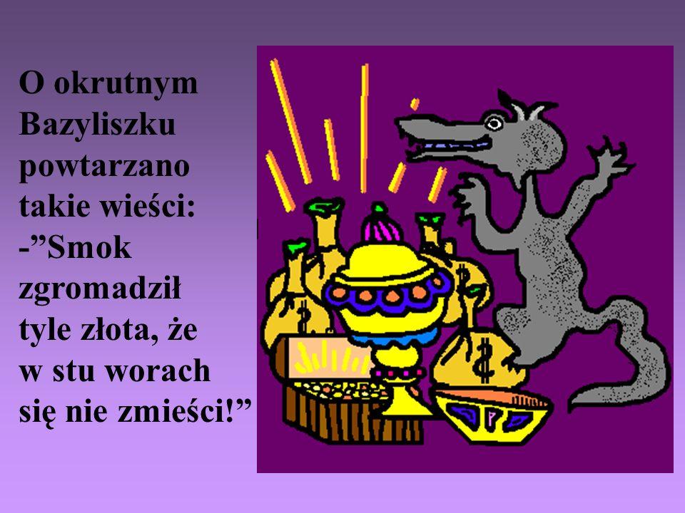 Na warszawskim Starym Rynku Bazyliszek żył w podziemiach. Gdy kto raz na niego spojrzał, z przerażenia w głaz się zmieniał.