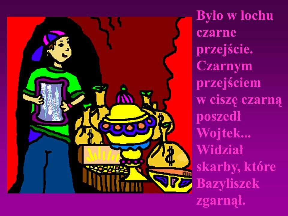 Żył w tym czasie na Zapiecku Wojtek, syn stolarza Grzeli. Chciał on zgładzić Bazyliszka, złotem biedny lud obdzielić.