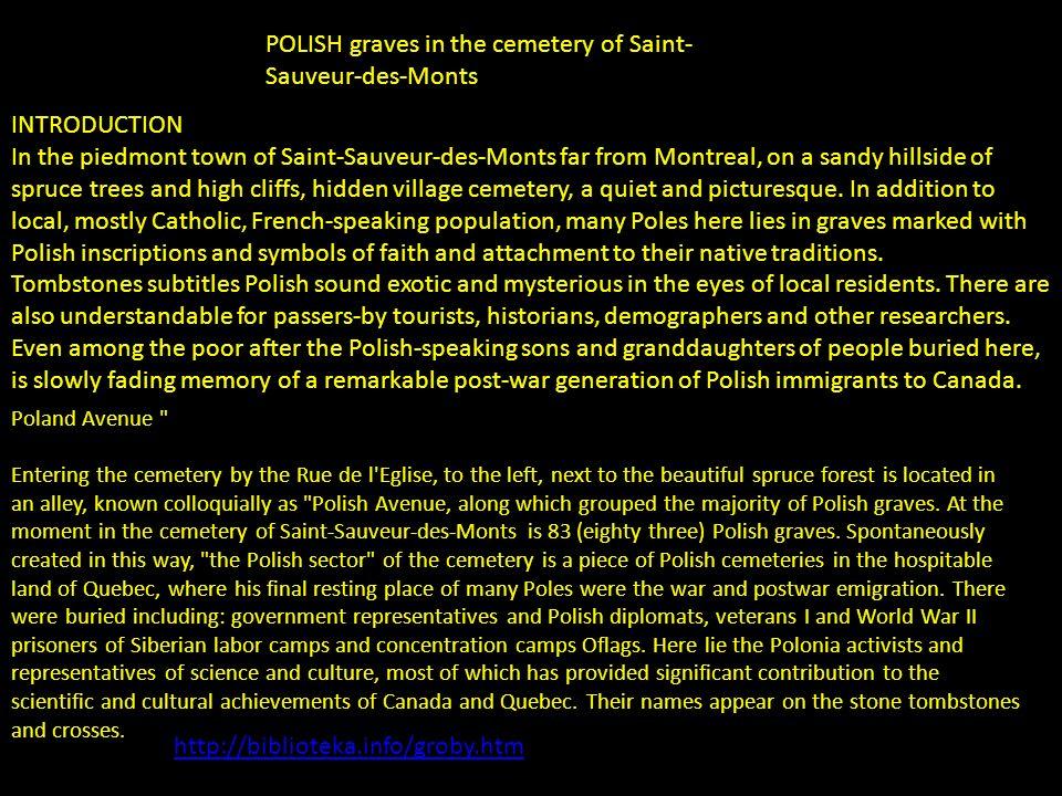 Początki polskich grobów na cmentarzu Jeszcze pod koniec lat 50-ych, skromna wioska Saint-Sauveur, odległa o zaledwie 60 km od Montrealu, posiadała op
