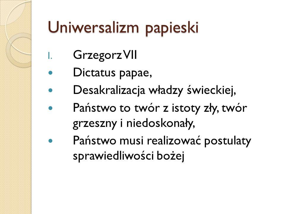 Uniwersalizm papieski I. Grzegorz VII Dictatus papae, Desakralizacja władzy świeckiej, Państwo to twór z istoty zły, twór grzeszny i niedoskonały, Pań