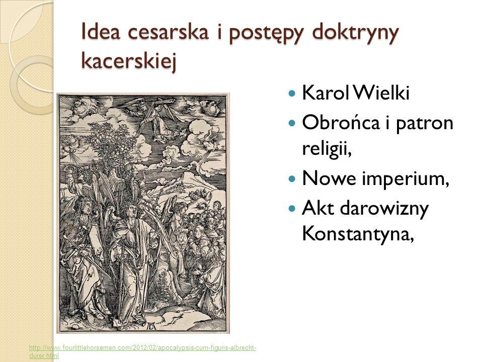 Idea cesarska i postępy doktryny kacerskiej Karol Wielki Obrońca i patron religii, Nowe imperium, Akt darowizny Konstantyna, http://www.fourlittlehors