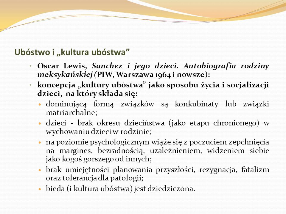Ubóstwo i kultura ubóstwa Oscar Lewis, Sanchez i jego dzieci. Autobiografia rodziny meksykańskiej (PIW, Warszawa 1964 i nowsze): koncepcja kultury ubó