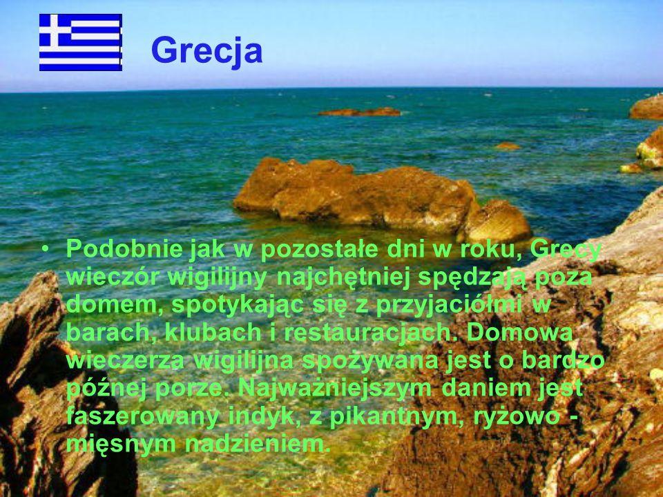 Grecja Podobnie jak w pozostałe dni w roku, Grecy wieczór wigilijny najchętniej spędzają poza domem, spotykając się z przyjaciółmi w barach, klubach i