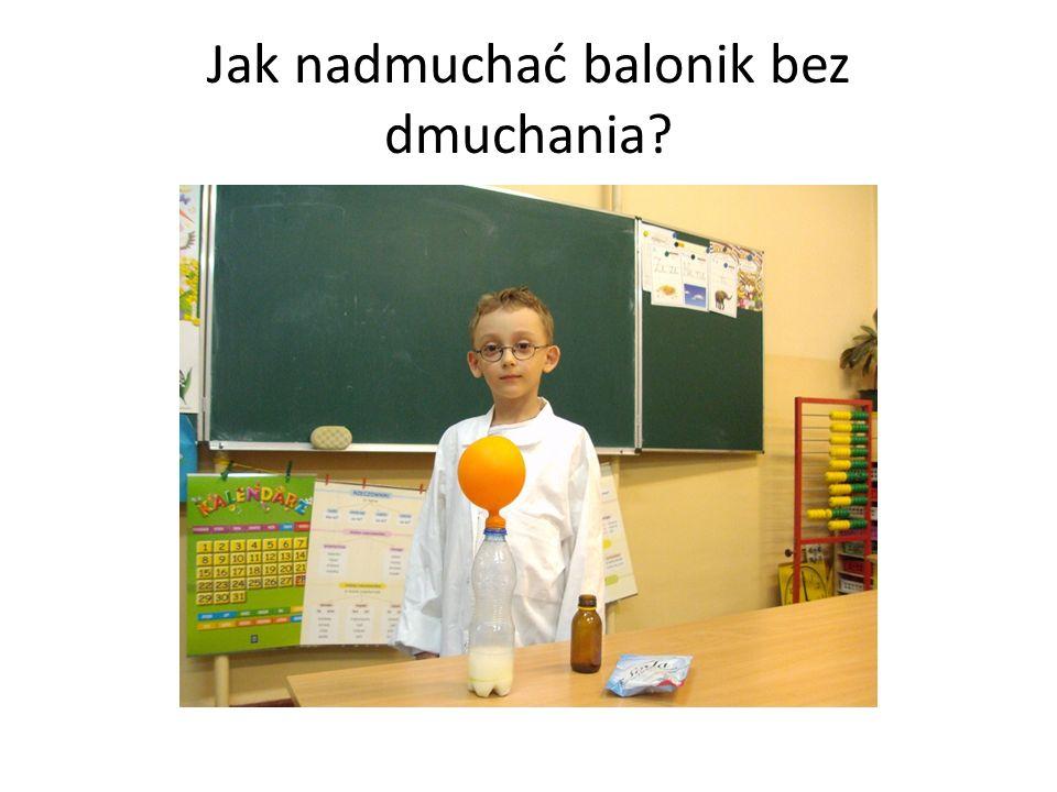 Jak nadmuchać balonik bez dmuchania