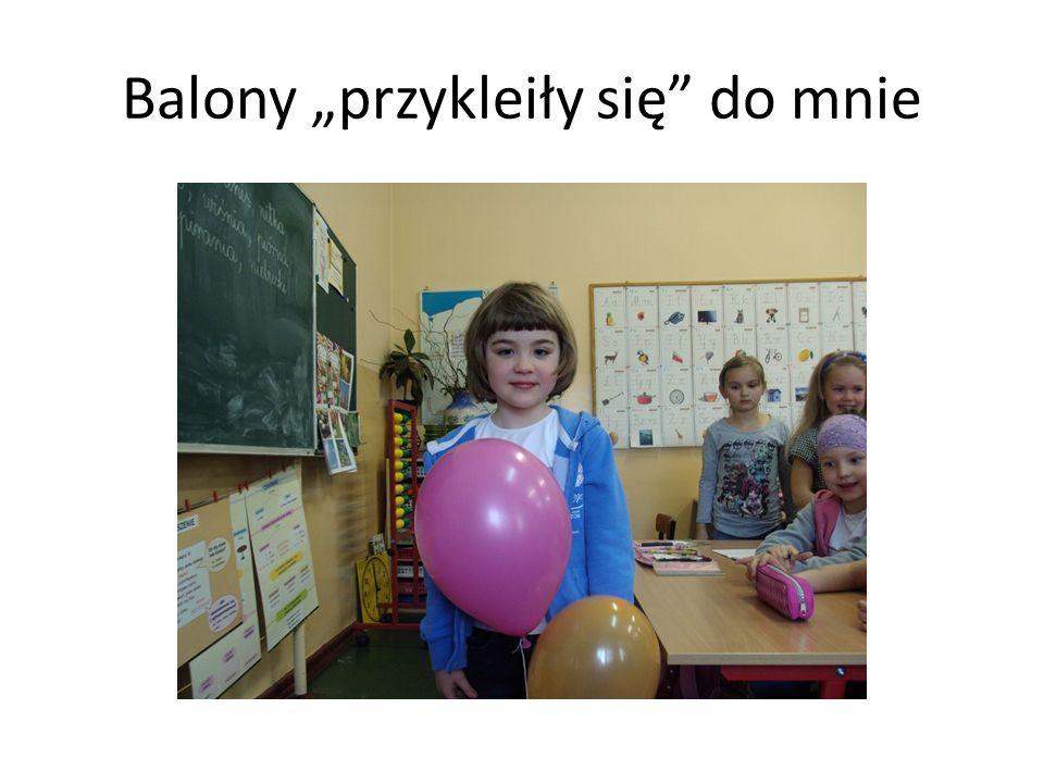 Balony przykleiły się do mnie