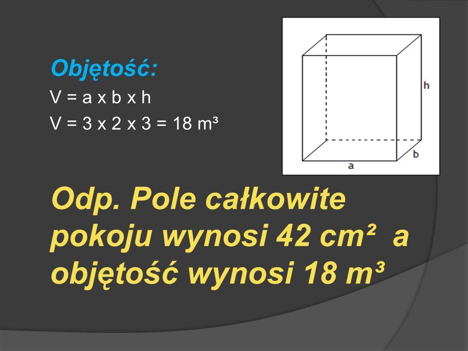 Pomiar powierzchni jednej ściany 5,2 m 1,9 m a × h = P 5,2 × 1,9 = 9,88 Odp.