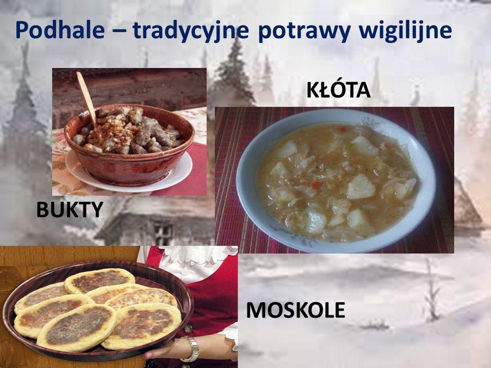Podhale – tradycyjne potrawy wigilijne BUKTY KŁÓTA MOSKOLE