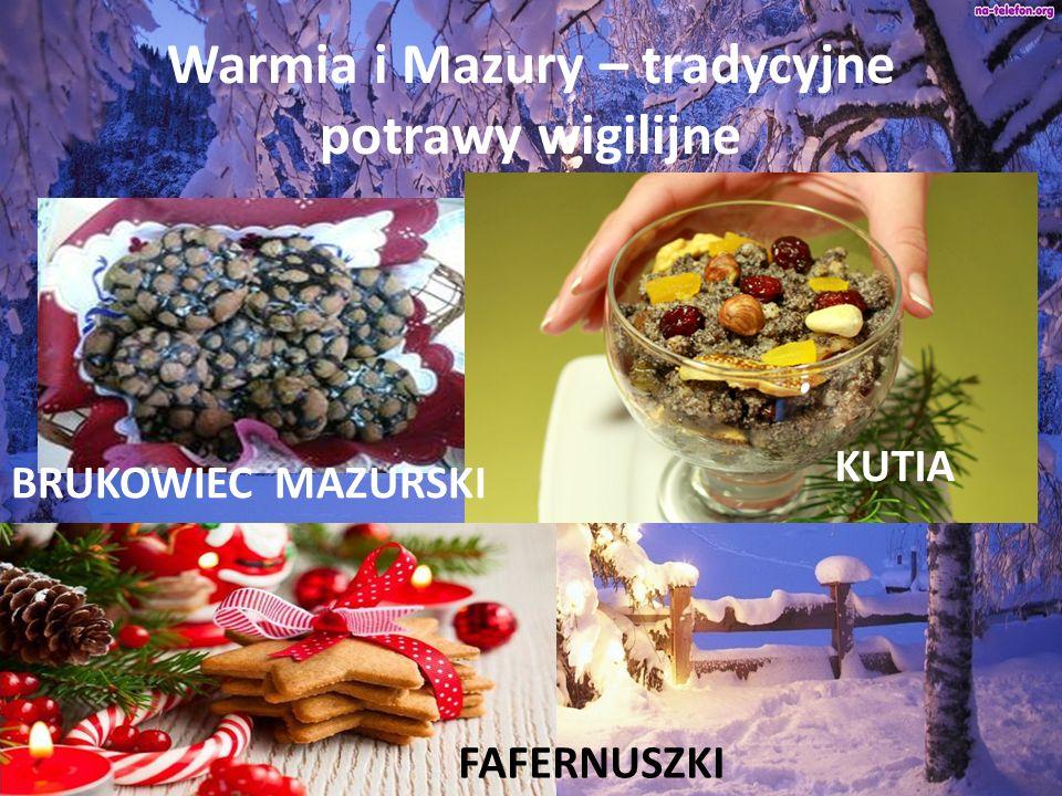 Warmia i Mazury – tradycyjne potrawy wigilijne BRUKOWIEC MAZURSKI KUTIA FAFERNUSZKI