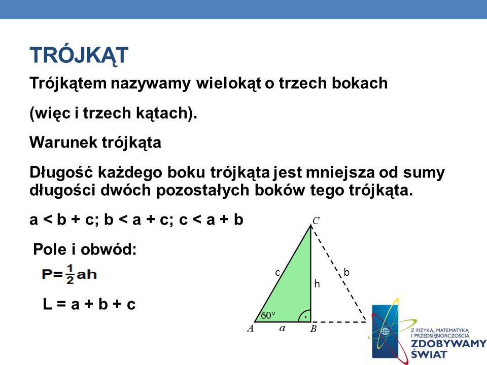 TRÓJKĄT Trójkątem nazywamy wielokąt o trzech bokach (więc i trzech kątach).