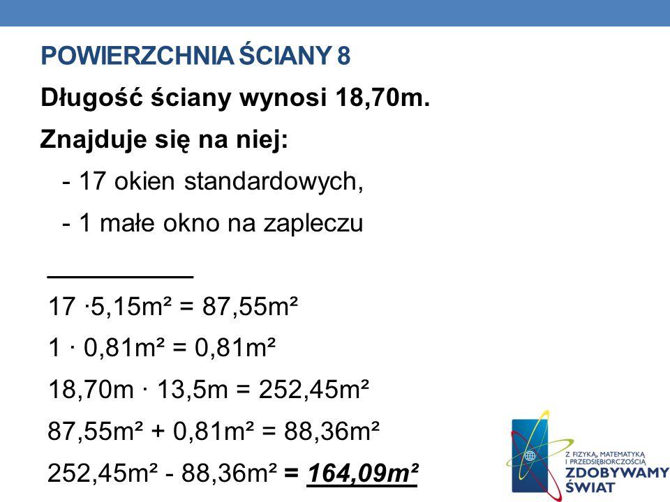 POWIERZCHNIA ŚCIANY 8 Długość ściany wynosi 18,70m.