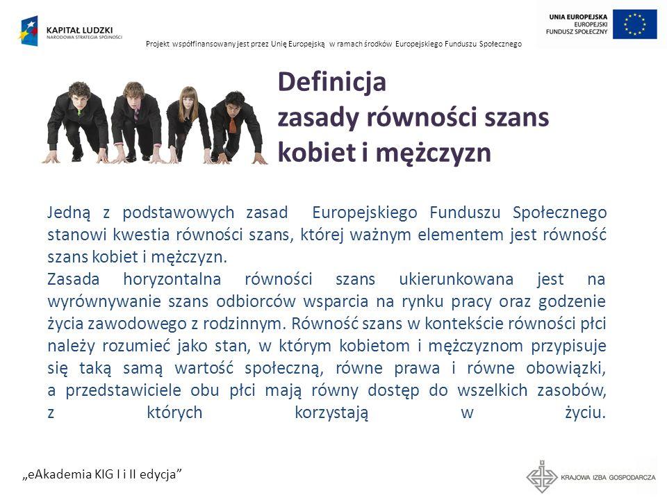 Projekt współfinansowany jest przez Unię Europejską w ramach środków Europejskiego Funduszu Społecznego eAkademia KIG I i II edycja Ewaluacja Zróżnicowanie zespołu ewaluacyjnego (K i M) oraz równościowe kompetencje.