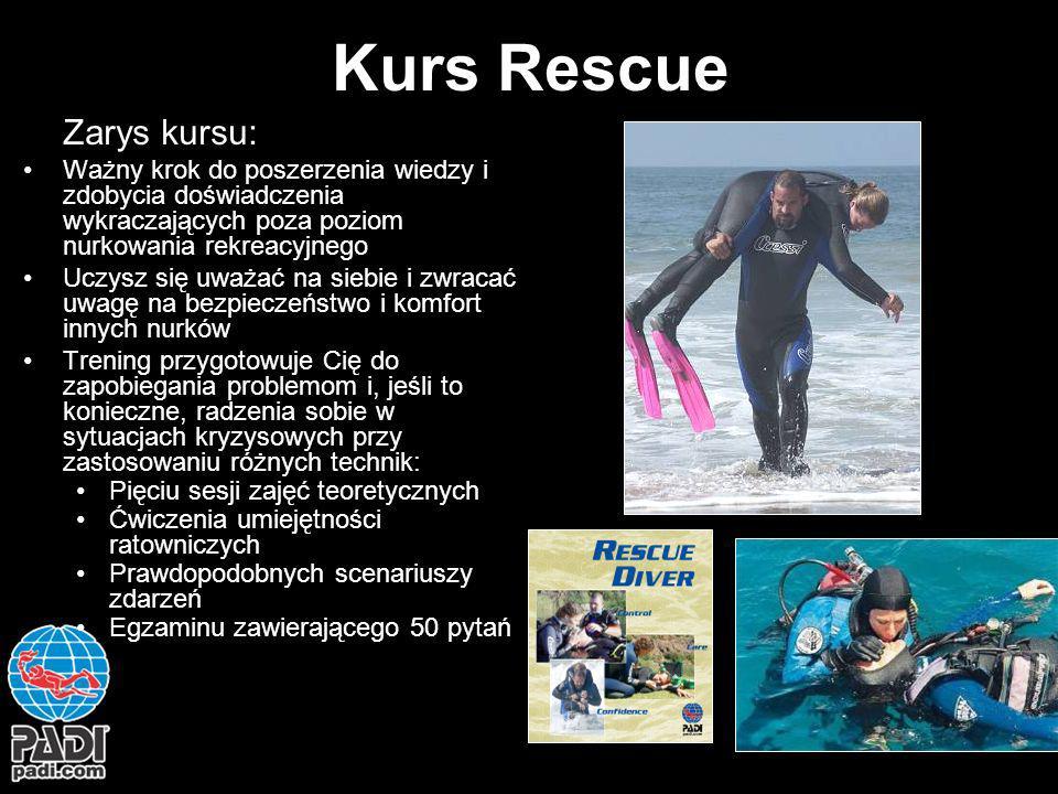 Kurs Rescue Zarys kursu: Ważny krok do poszerzenia wiedzy i zdobycia doświadczenia wykraczających poza poziom nurkowania rekreacyjnego Uczysz się uważ