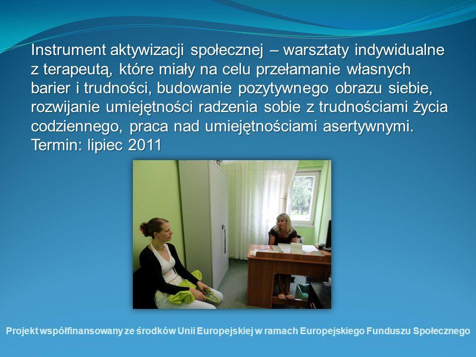 Instrument aktywizacji społecznej – warsztaty indywidualne z terapeutą, które miały na celu przełamanie własnych barier i trudności, budowanie pozytyw