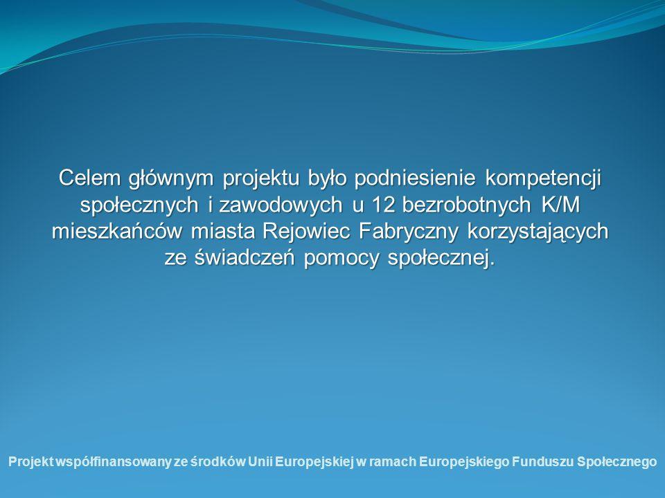Celem głównym projektu było podniesienie kompetencji społecznych i zawodowych u 12 bezrobotnych K/M mieszkańców miasta Rejowiec Fabryczny korzystający