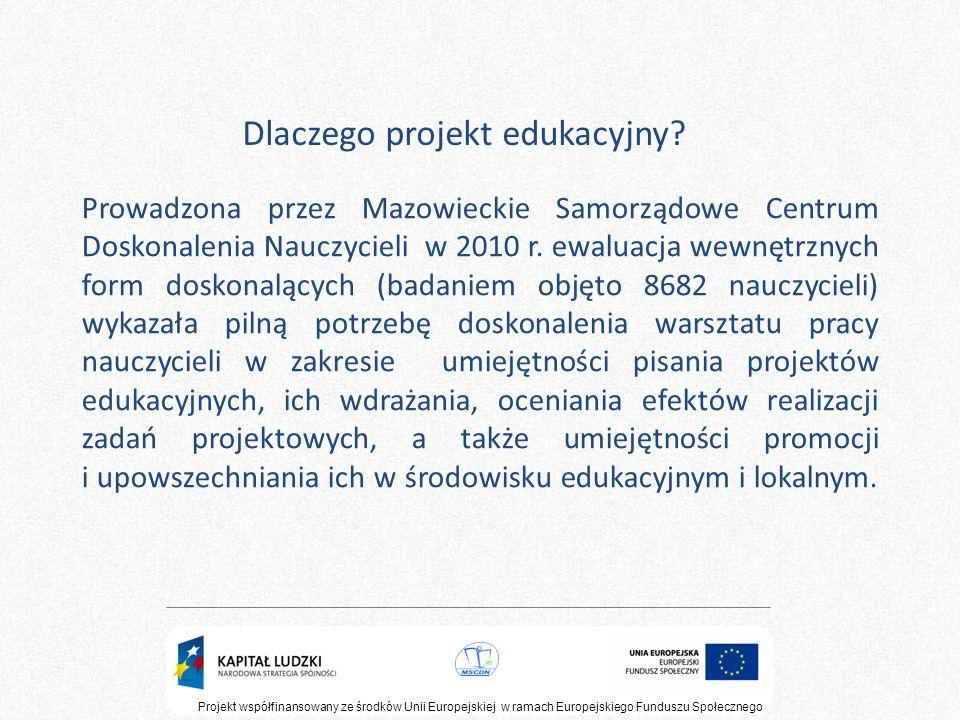 Prowadzona przez Mazowieckie Samorządowe Centrum Doskonalenia Nauczycieli w 2010 r. ewaluacja wewnętrznych form doskonalących (badaniem objęto 8682 na