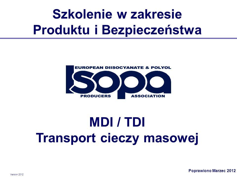Version 2012 12 Główne Własności Fizyczne i Chemiczne (3) MDI / TDI wchodzi w reakcję z wodą (łącznie z wilgotnosćią z powietrza!) Temperatura i ciśnienie CO2 rośnie znacząco w czasie transportu bez udziału zewnętrznego ogrzewania.
