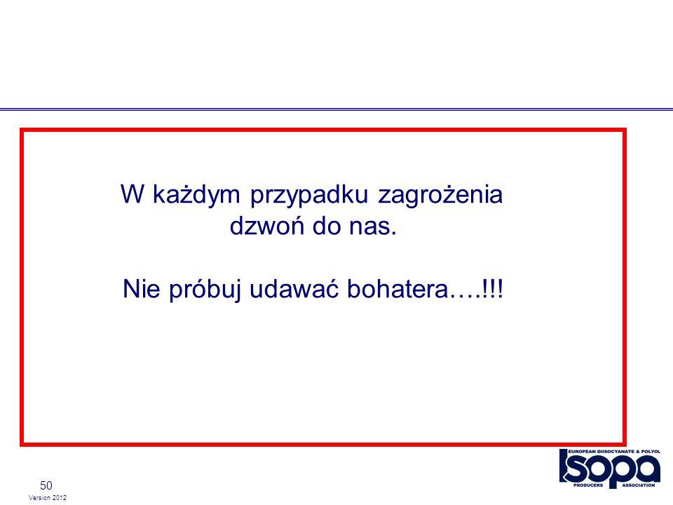 Version 2012 50 W każdym przypadku zagrożenia dzwoń do nas. Nie próbuj udawać bohatera….!!!