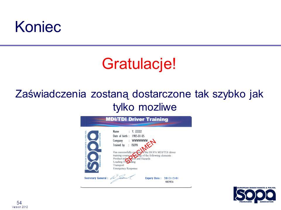 Version 2012 54 Koniec Gratulacje! Zaświadczenia zostaną dostarczone tak szybko jak tylko mozliwe SPECIMEN