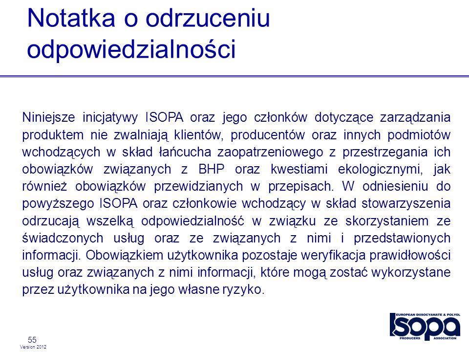 Version 2012 Notatka o odrzuceniu odpowiedzialności 55 Niniejsze inicjatywy ISOPA oraz jego członków dotyczące zarządzania produktem nie zwalniają kli