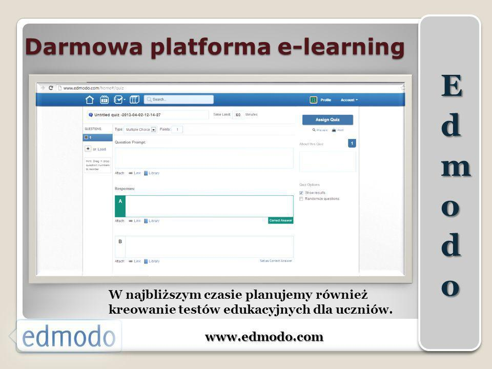 Darmowa platforma e-learning www.edmodo.com W najbliższym czasie planujemy również kreowanie testów edukacyjnych dla uczniów.