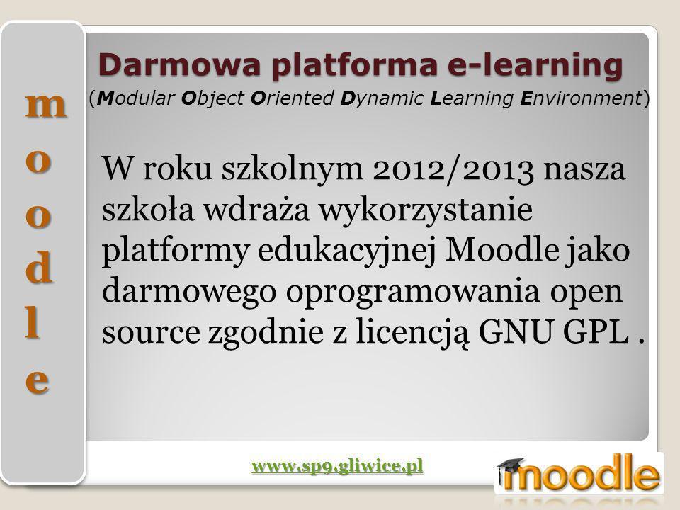 Darmowa platforma e-learning (Modular Object Oriented Dynamic Learning Environment) W roku szkolnym 2012/2013 nasza szkoła wdraża wykorzystanie platfo