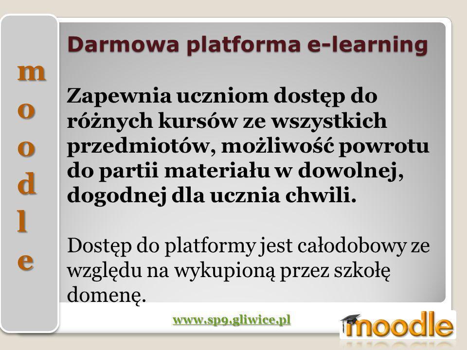 Darmowa platforma e-learning www.sp9.gliwice.pl Zapewnia uczniom dostęp do różnych kursów ze wszystkich przedmiotów, możliwość powrotu do partii mater