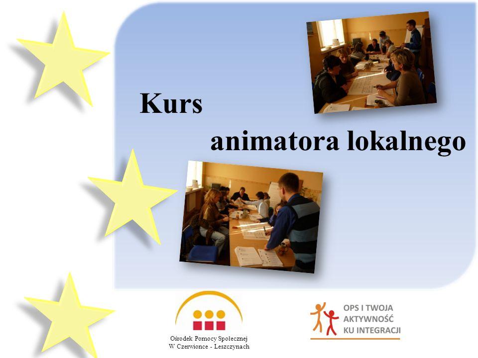 animatora lokalnego Ośrodek Pomocy Społecznej W Czerwionce - Leszczynach Kurs