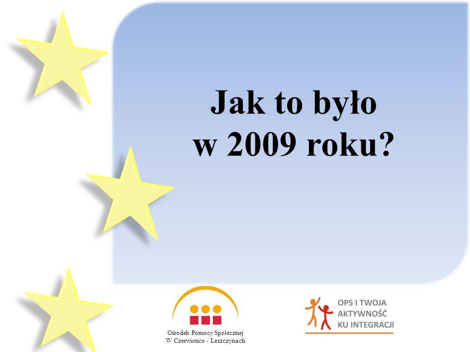 Jak to było w 2009 roku? Ośrodek Pomocy Społecznej W Czerwionce - Leszczynach