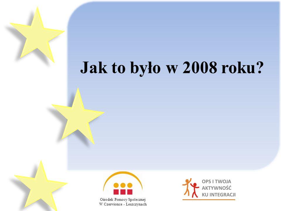 Jak to było w 2008 roku? Ośrodek Pomocy Społecznej W Czerwionce - Leszczynach