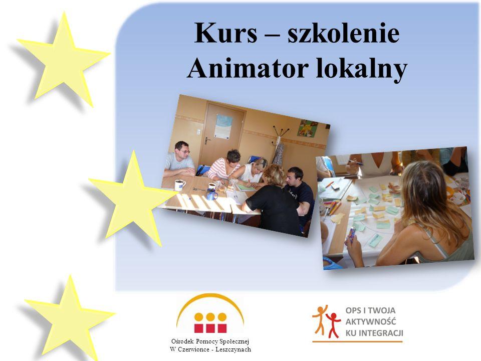 Ośrodek Pomocy Społecznej W Czerwionce - Leszczynach Kurs – szkolenie Animator lokalny