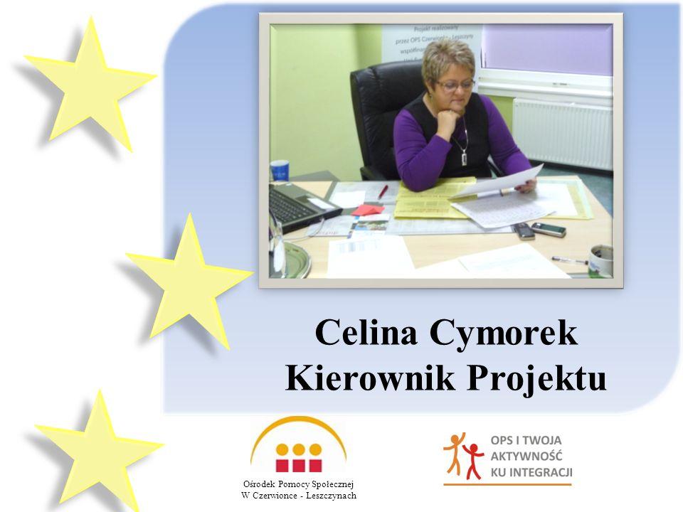 Ośrodek Pomocy Społecznej W Czerwionce - Leszczynach Celina Cymorek Kierownik Projektu