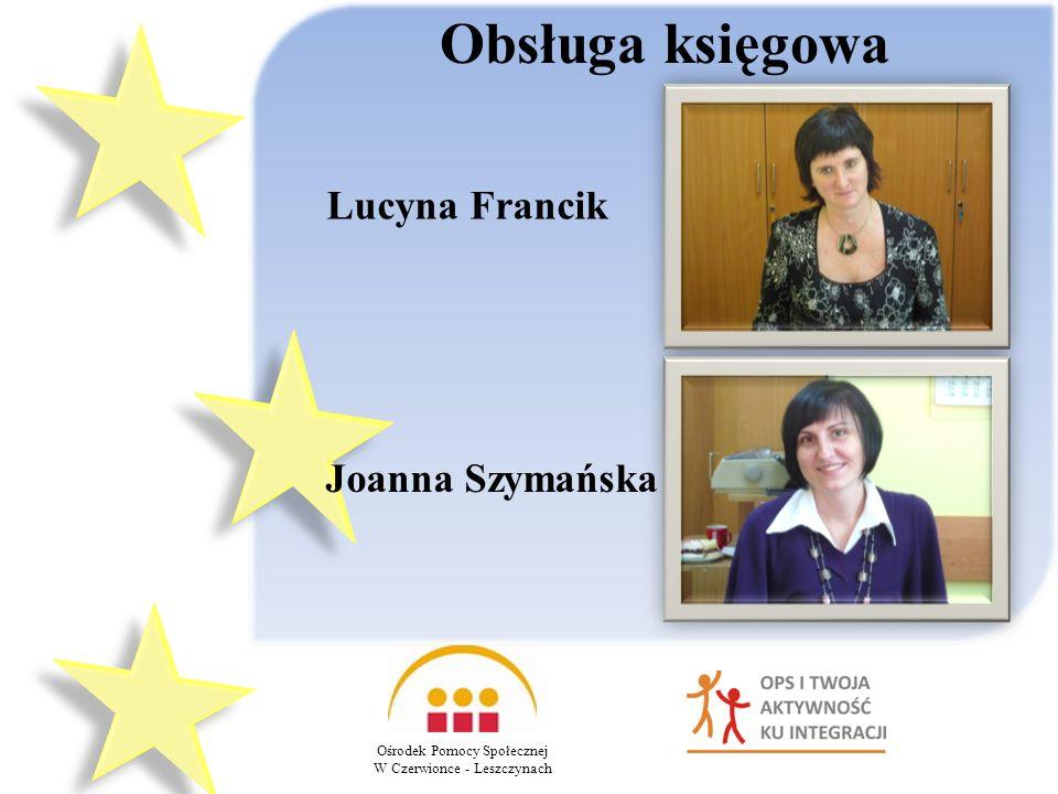 Ośrodek Pomocy Społecznej W Czerwionce - Leszczynach Obsługa księgowa Lucyna Francik Joanna Szymańska