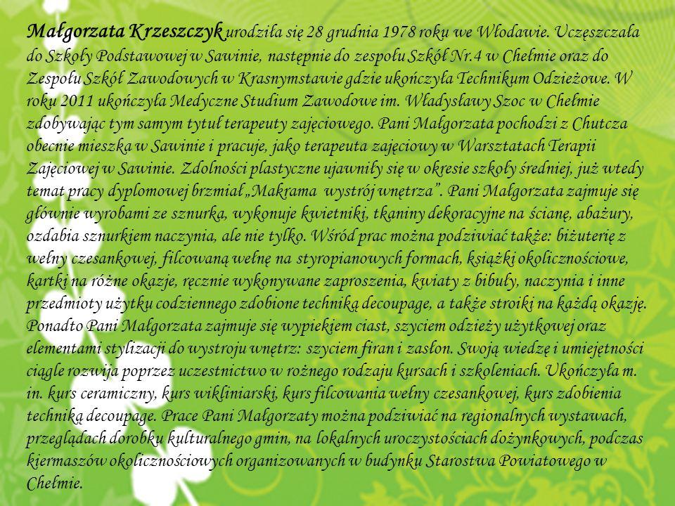 Małgorzata Krzeszczyk urodziła się 28 grudnia 1978 roku we Włodawie. Uczęszczała do Szkoły Podstawowej w Sawinie, następnie do zespołu Szkół Nr.4 w Ch